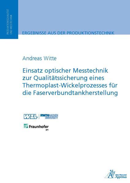 Einsatz optischer Messtechnik zur Qualitätssicherung eines Thermoplast-Wickelprozesses für die Faserverbundtankherstellung - Coverbild