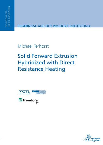 Solid Forward Extrusion Hybridized with Direct Resistance Heating - Coverbild