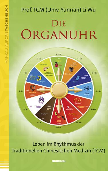 Die Organuhr. Leben im Rhythmus der Traditionellen Chinesischen Medizin (TCM) - Coverbild
