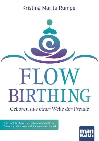 FlowBirthing - Geboren aus einer Welle der Freude - Coverbild