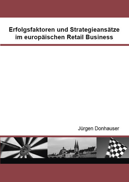 Erfolgsfaktoren und Strategieansätze im europäischen Retail Business - Coverbild
