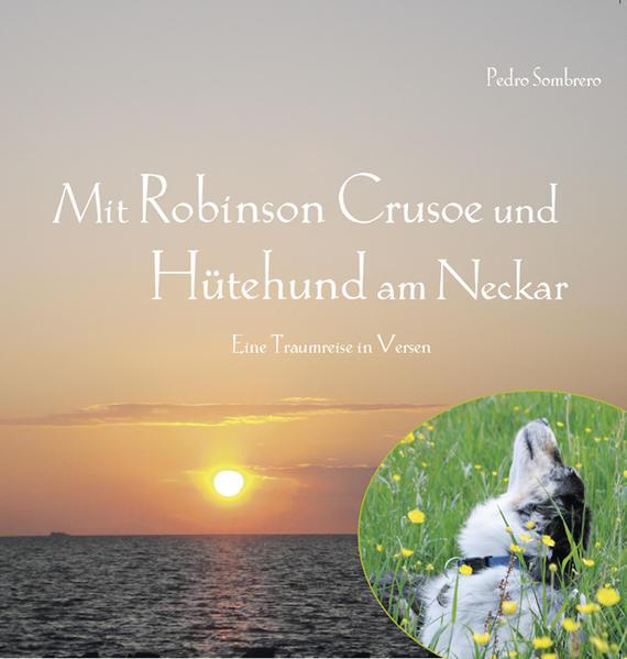 Mit Robinson Crusoe und Hütehund am Neckar - Coverbild