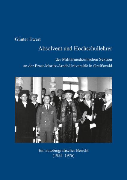 Absolvent und Hochschullehrer der Militärmedizinischen Sektion an der Ernst-Moritz-Arndt-Universität in Greifswald - Coverbild