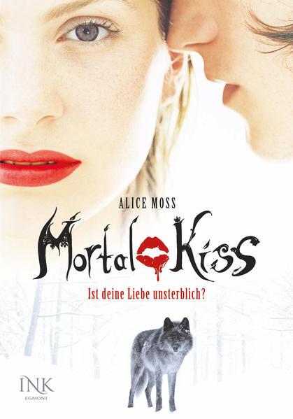 Mortal Kiss - Ist deine Liebe unsterblich? - Coverbild