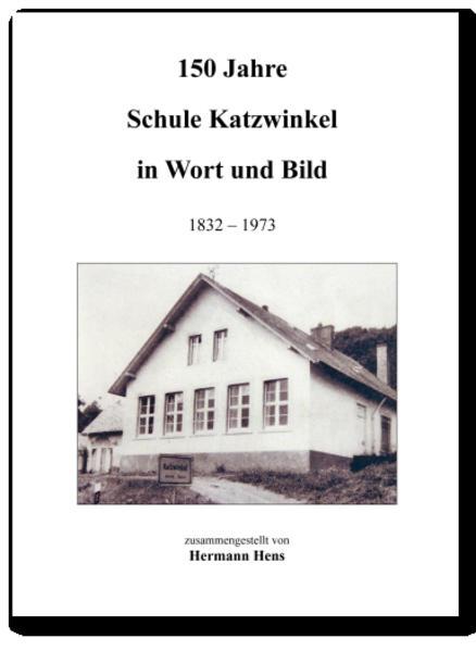 150 Jahre Schule Katzwinkel in Wort und Bild 1832 – 1973 - Coverbild