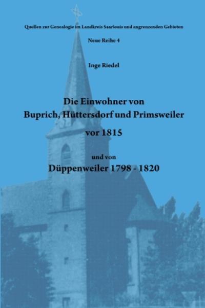 Die Einwohner von Buprich, Hüttersdorf und Primsweiler vor 1815 und von Düppenweiler 1798 - 1820 - Coverbild