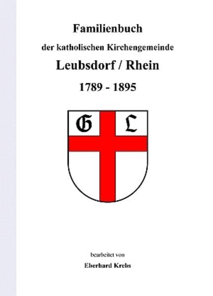 Familienbuch der katholischen Kirchengemeinde Leubsdorf / Rhein 1789-1895 - Coverbild