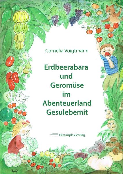 Erdbeerabara und Geromüse im Abenteuerland Gesulebemit - Coverbild
