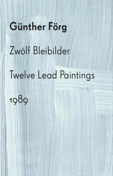 Günther Förg: Zwölf Bleibilder - Coverbild