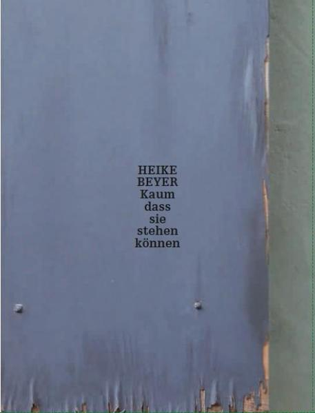 Heike Beyer: Kaum dass sie stehen können - Coverbild