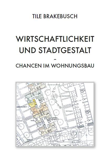 Wirtschaftlichkeit und Stadtgestalt - Chancen im Wohnungsbau - Coverbild