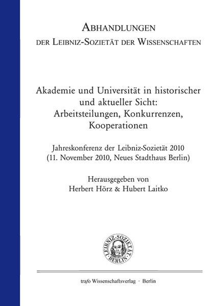 Akademie und Universität in historischer und aktueller Sicht: Arbeitsteilungen, Konkurrenzen, Kooperationen - Coverbild