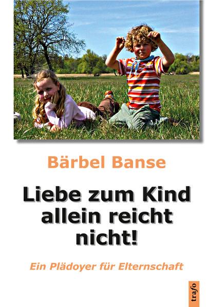 Liebe zum Kind allein reicht nicht! - Coverbild