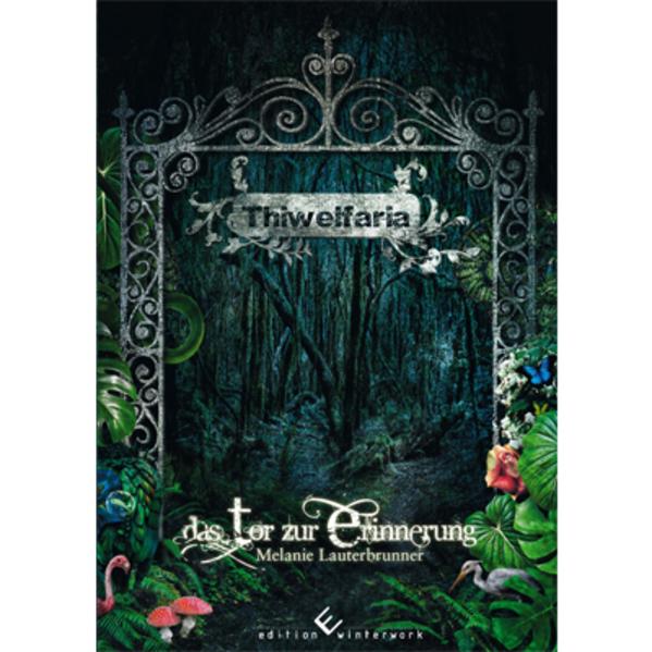 Thiwelfaria - das Tor zur Erinnerung - Coverbild