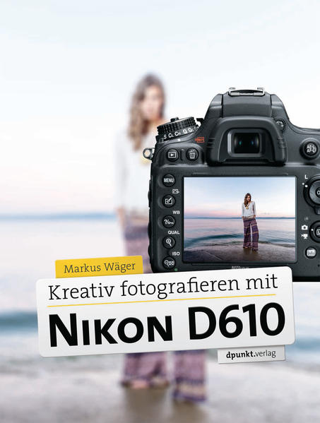 Kreativ fotografieren mit Nikon D610 - Coverbild
