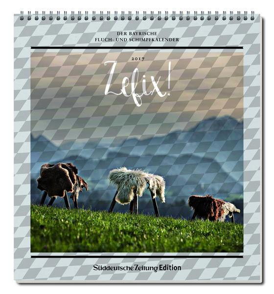 Zefix! Wandkalender 2017 - Coverbild