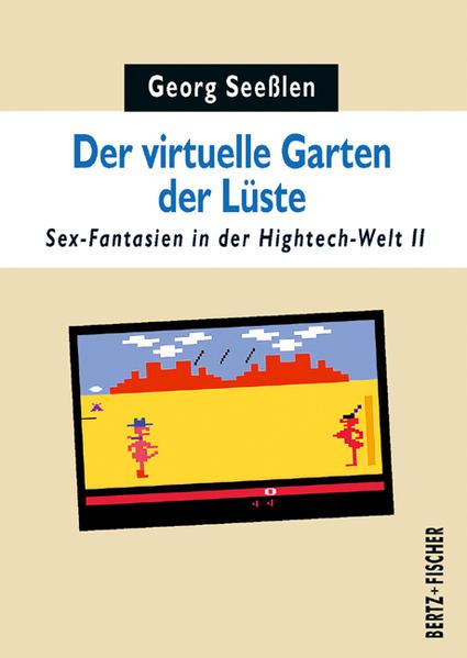 Der virtuelle Garten der Lüste - Coverbild