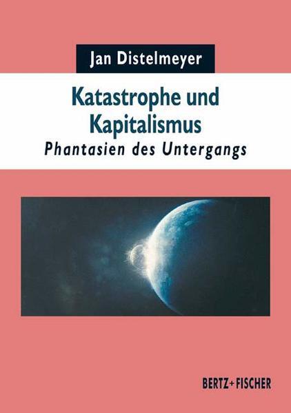 Katastrophe und Kapitalismus - Coverbild