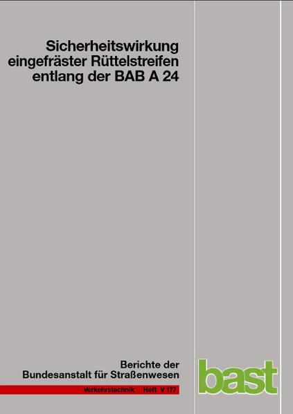 Sicherheitswirkung eingefräster Rüttelstreifen entlang der BAB A 24 - Coverbild