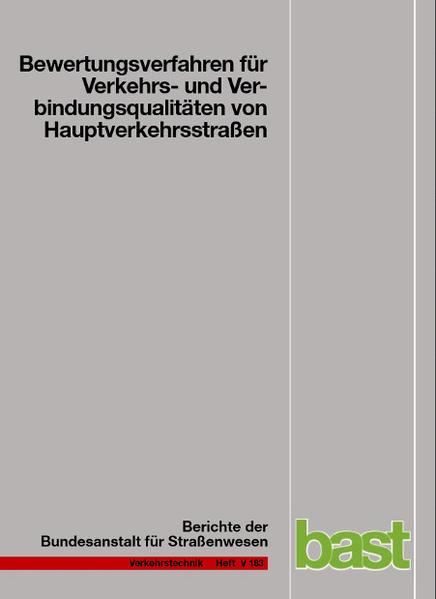Bewertungsverfahren für Verkehrs- und Verbindungsqualitäten von Hauptverkehrsstraßen - Coverbild