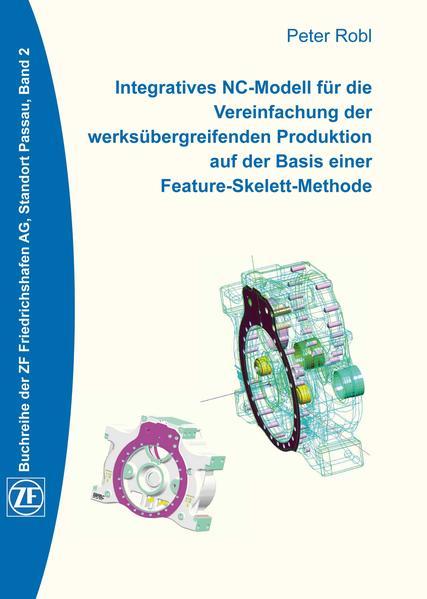 Integratives NC-Modell für die Vereinfachung der werksübergreifenden Produktion auf der Basis einer Feature-Skelett-Methode - Coverbild