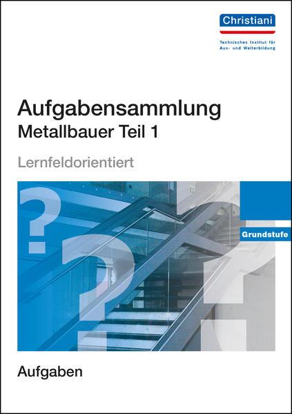 Aufgabensammlung Metallbauer Teil 1 - Coverbild