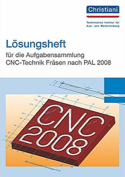 Lösungsheft für die Aufgabensammlung CNC-Technik Fräsen nach PAL 2008 - Coverbild