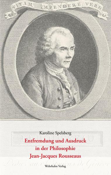 Entfremdung und Ausdruck in der Philosophie Jean-Jacques Rousseaus - Coverbild