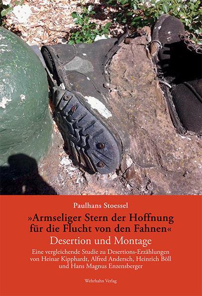 'Armseliger Stern der Hoffnung für die Flucht von den Fahnen'. Desertion und Montage - Coverbild