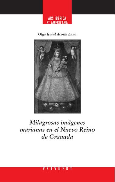 Milagrosas imágenes marianas en el Nuevo Reino de Granada - Coverbild