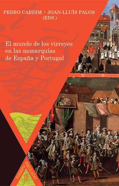 El mundo de los virreyes en las monarquías de España y Portugal - Coverbild