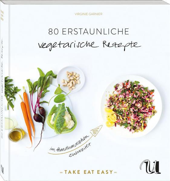 80 erstaunliche vegetarische Rezepte im Handumdrehen zubereitet - Coverbild