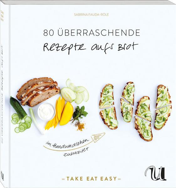 80 überraschende Rezepte auf's Brot im Handumdrehen zubereitet - Coverbild