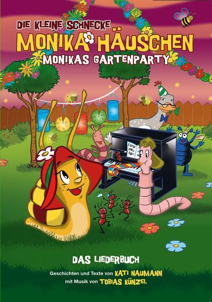 Die Kleine Schnecke Monika Häuschen: Monikas Gartenparty - Das Liederbuch - Coverbild