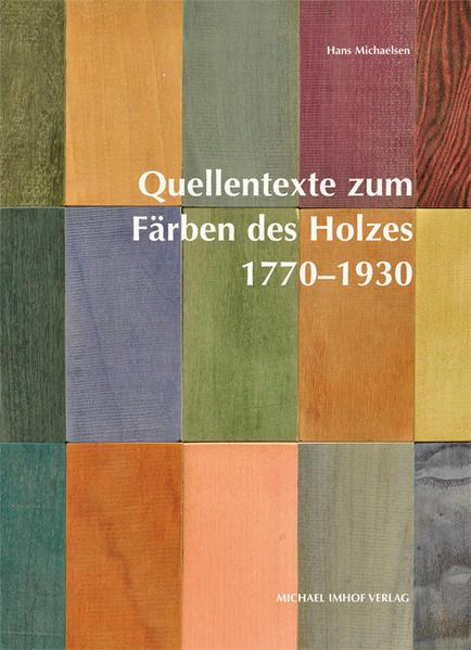 Quellentexte zum Färben des Holzes 1770–1930 - Coverbild