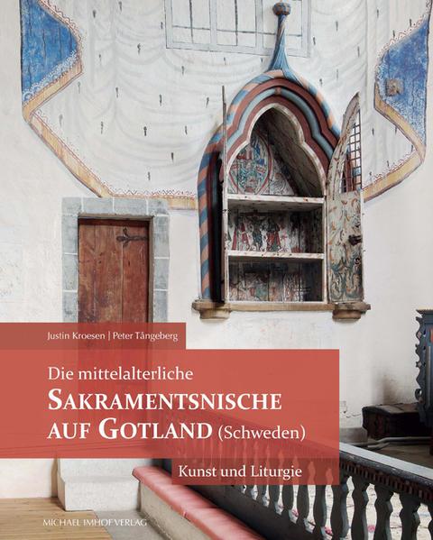 Die mittelalterliche Sakramentsnische auf Gotland (Schweden) - Coverbild