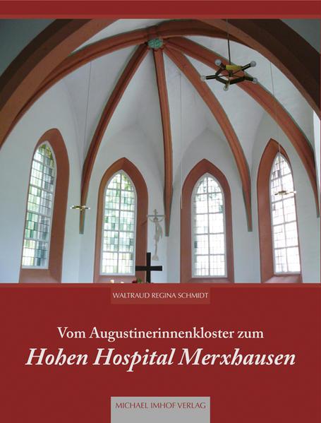 Vom Augustinerinnenkloster zum Hohen Hospital Merxhausen - Coverbild