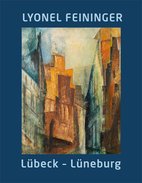 Lyonel Feininger. Lübeck – Lüneburg PDF Jetzt Herunterladen