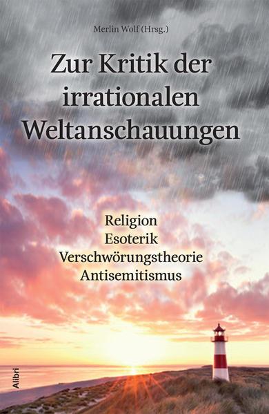 Zur Kritik der irrationalen Weltanschauungen - Coverbild