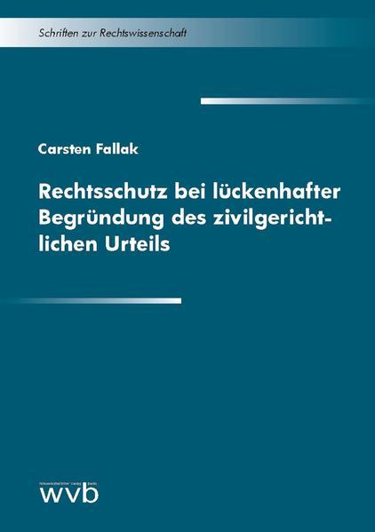 Rechtsschutz bei lückenhafter Begründung des zivilgerichtlichen Urteils - Coverbild