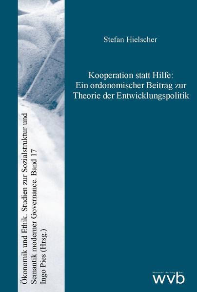 Kooperation statt Hilfe: Ein ordonomischer Beitrag zur Theorie der Entwicklungspolitik - Coverbild