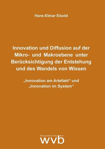 Innovation und Diffusion auf der Mikro- und Makroebene unter Berücksichtigung der Entstehung und des Wandels von Wissen - Coverbild