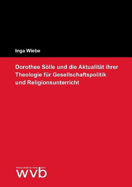 Dorothee Sölle und die Aktualität ihrer Theologie für Gesellschaftspolitik und Religionsunterricht - Coverbild