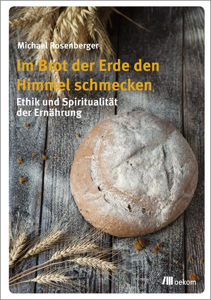 Im Brot der Erde den Himmel schmecken - Coverbild
