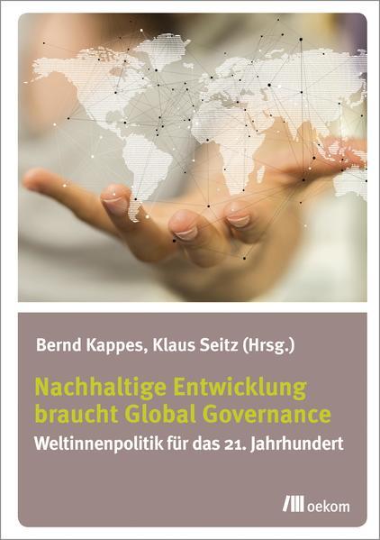 Nachhaltige Entwicklung braucht Global Governance Laden Sie PDF-Ebooks Herunter