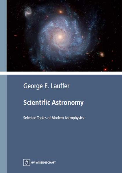 Scientific Astronomy - Selected Topics of Modern Astrophysics - Coverbild