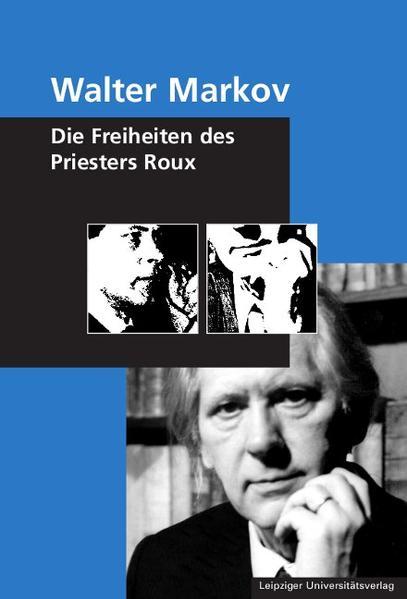 Walter Markov - Die Freiheiten des Priesters Roux - Coverbild