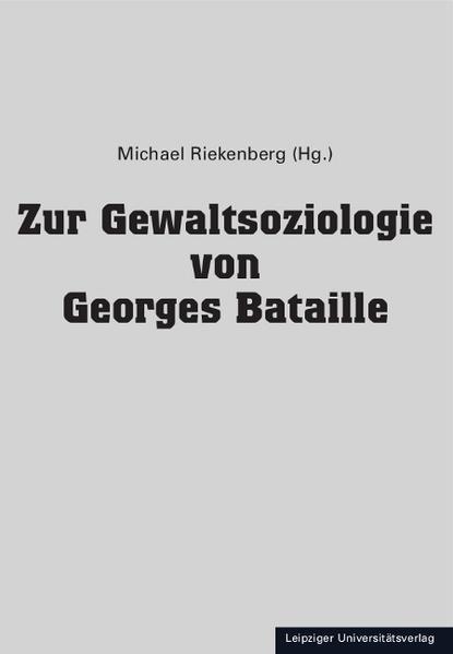 Zur Gewaltsoziologie von Georges Bataille - Coverbild