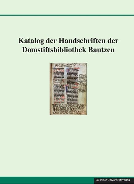 Katalog der Handschriften der Domstiftsbibliothek Bautzen - Coverbild