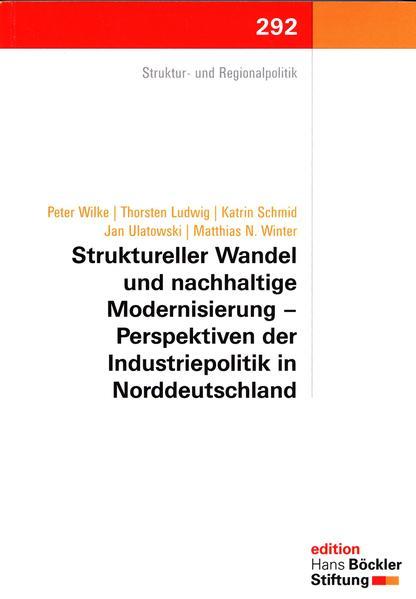 Struktureller Wandel und nachhaltige Modernisierung - Perspektiven der Industriepolitik in Norddeutschland - Coverbild